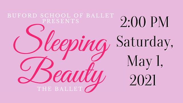Sleeping Beauty the Ballet: Saturday 5/1/2021 2:00 PM