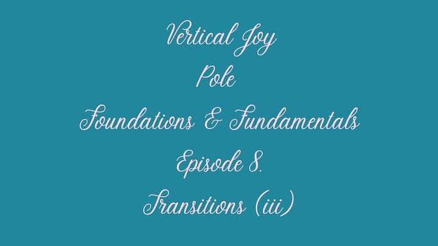 Pole Foundations Episode 8