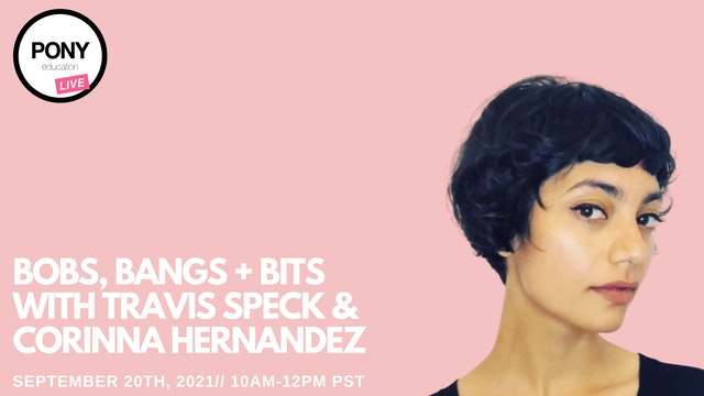 Bobs, Bangs + Bits Day 2 with Travis Speck and Corinna Hernandez