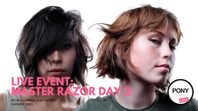 Master Razor Day 2 with Dante Pronio and Corinna Hernandez (10am PST)
