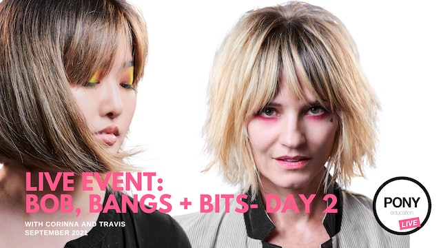 LIVE FOOTAGE: Bobs, Bangs + Bits Day 2 with Travis Speck and Corinna Hernandez