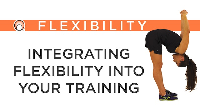 Integrating Flexibility into your Training
