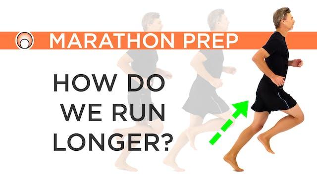 How do we Run Longer?