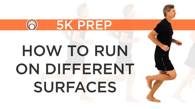 How to Run on Different Surfaces