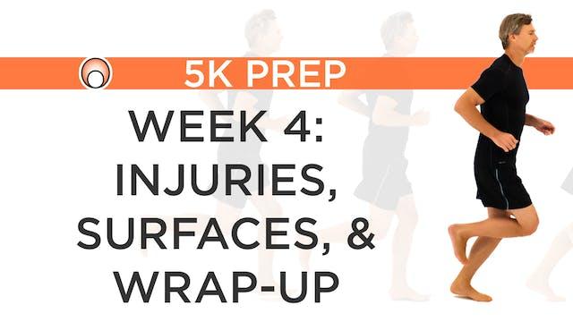 Week 4 - Injuries, Surfaces & Wrap-Up