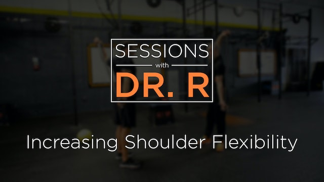 Sessions - Increasing Shoulder Flexibility