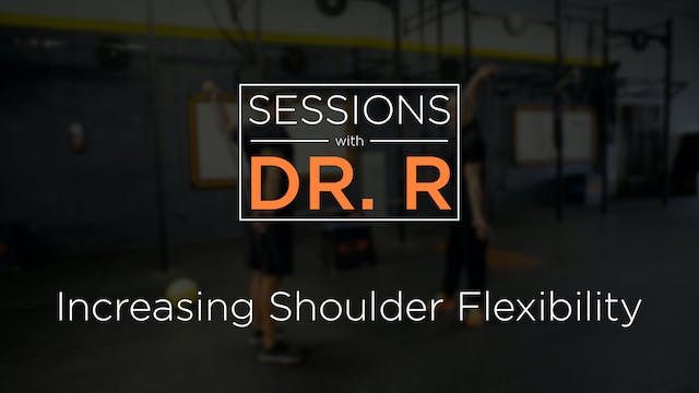 Sessions - Increasing Shoulder Flexib...