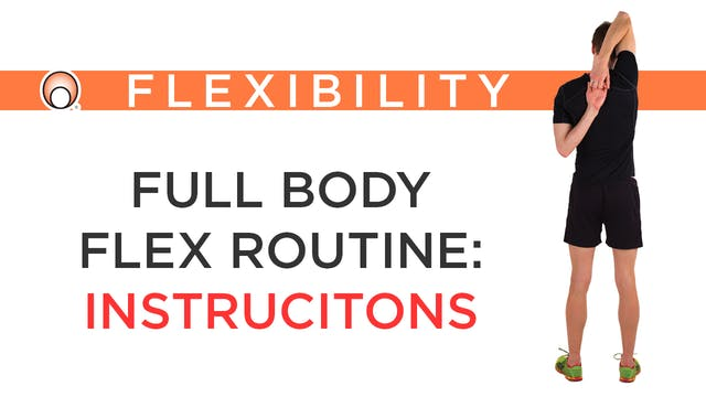 Full Body Flex Routine - Instructions