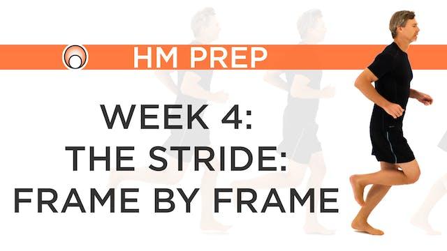 Week 4 - The Stride, Frame by Frame