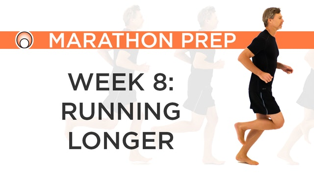 Week 8 - Running Longer