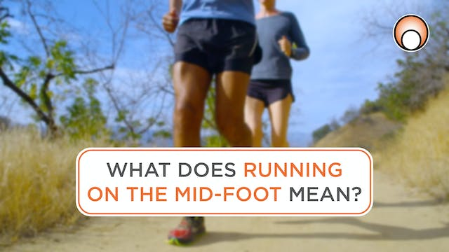 What does 'running on the mid foot' m...