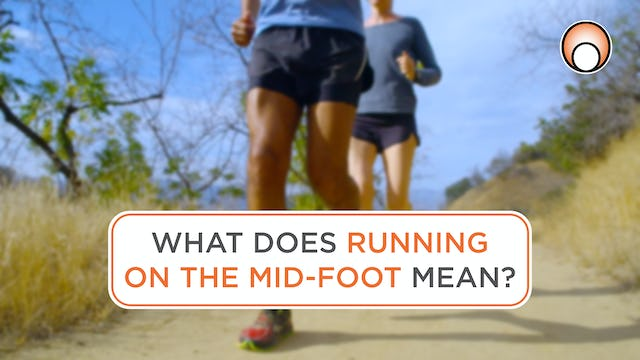 What does 'running on the mid foot' mean?