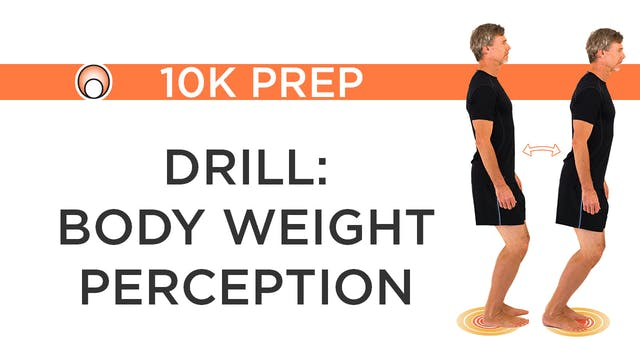 Drill: Body Weight Perception