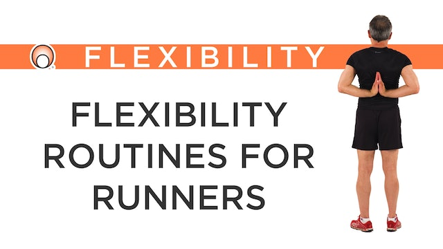 Flexibility Routines for Runners - Series Overview
