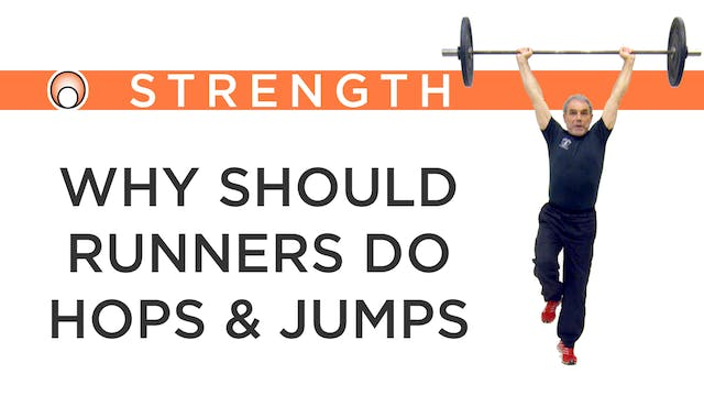 Why should Runners do Hops and Jumps?