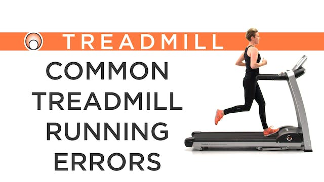 Common Treadmill Running Errors