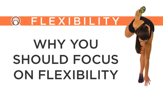 Why you should Focus on Flexibility