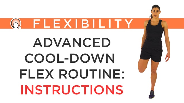 Advanced Cool Down Flex Routine - Instructions