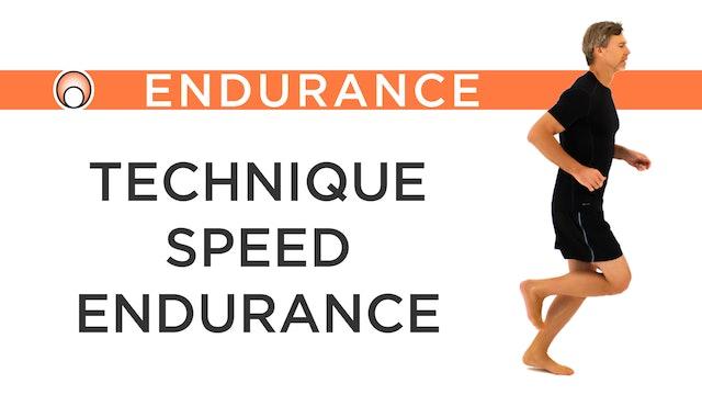 Technique - Speed - Endurance