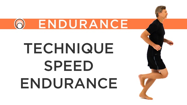 Technique - Speed - Endurance