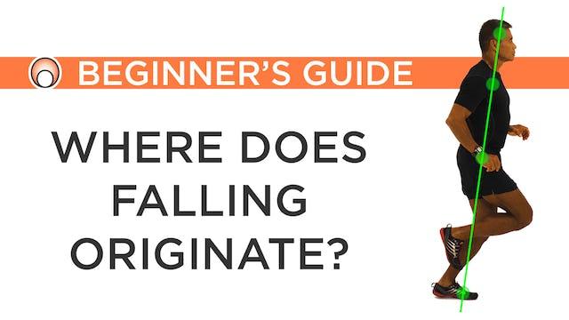 Where does falling originate?