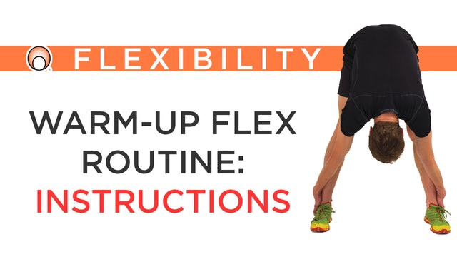Warm-Up Flex Routine - Instructions