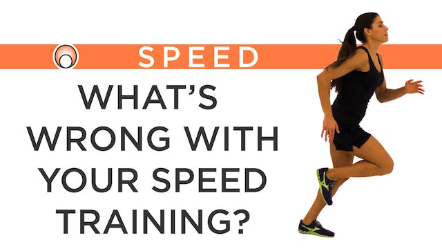 What's Wrong with your Speed Training?