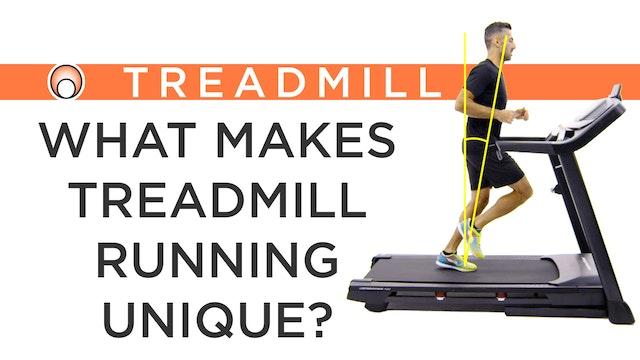 What Makes Treadmill Running Unique?