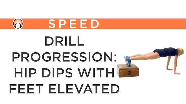 Drill Progression: Hip Dips with Feet on a Box