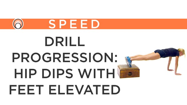 Drill Progression: Hip Dips with Feet...