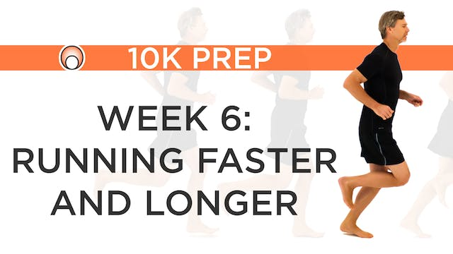 Week 6 - Running Faster and Longer