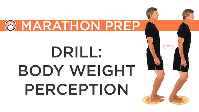 Drill: Body Weight Perception
