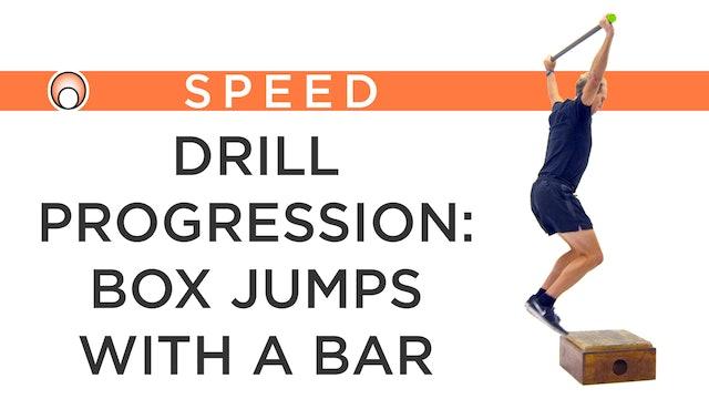 Drill Progression: Box Jumps with a Bar