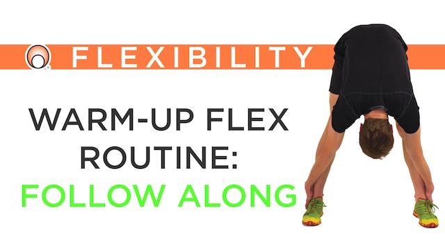 Warm-Up Flex Routine - Practical