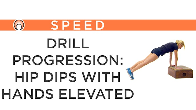 Drill Progression: Hip Dips with Hands on a Box