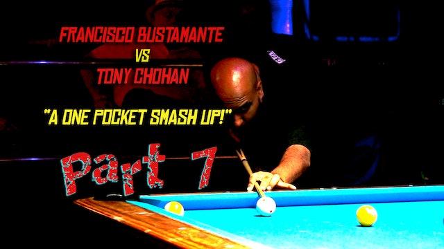 "PT 7 - Busti vs Chohan - ""One Pocket Smash-Up!"""