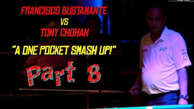 "PT 8 - Busti vs Chohan - ""One Pocket Smash-Up!"