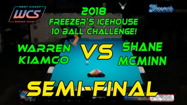 WCS 18 Freezer's / Warren KIAMCO vs Shane McMINN - 'SEMI FINAL' 10 Ball!