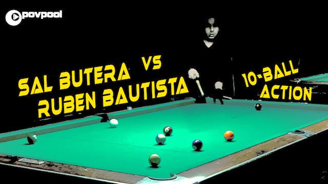 10-Ball Action - Sal Butera vs Ruben Bautista!