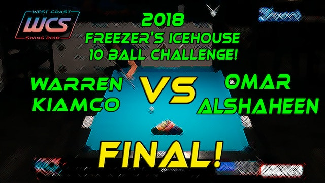 WCS 18 Freezer's / Omar ALSHAHEEN vs Warren KIAMCO / 10 BALL FINAL