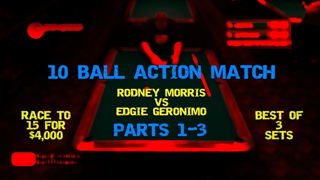 10-Ball Action! Rodney MORRIS vs Edgie GERONIMO / 3 Sets!