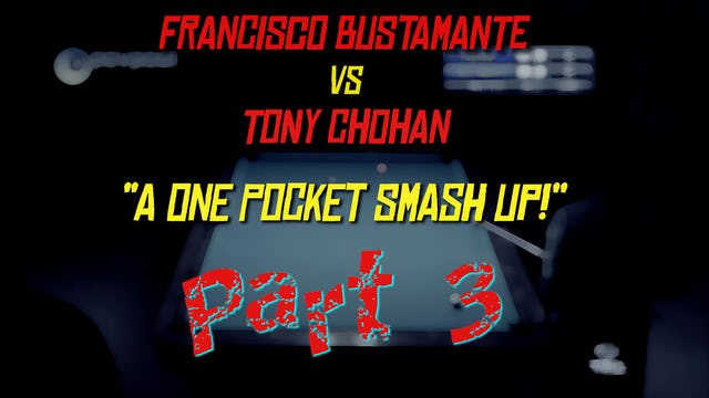 "Pt 3 - Busti vs Chohan - ""One Pocket Smash Up!"""