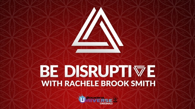 Be Disruptive with Rachele Brooke Smith