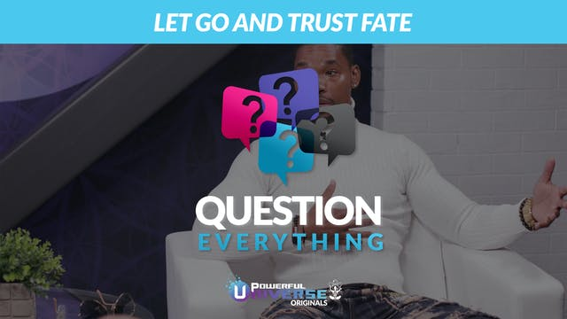 Ep 8: Let Go and Trust Fate