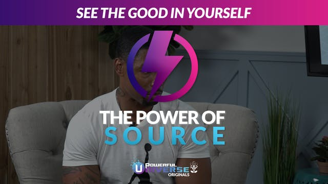 Ep 3: See the Good in Yourself