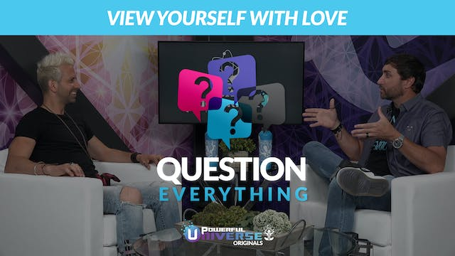 Ep 2: View Yourself with Love