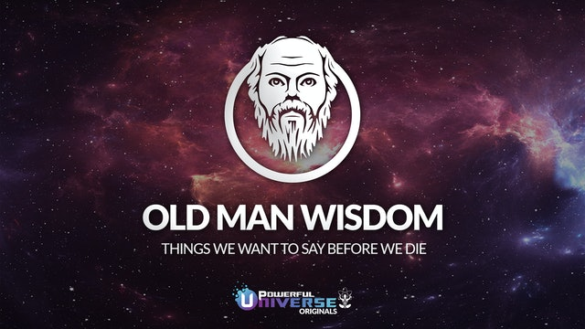 Old Man Wisdom