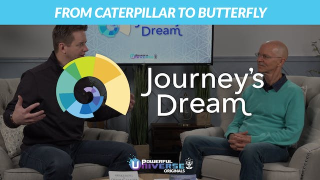 Episode 5: From Caterpillar to Butterfly