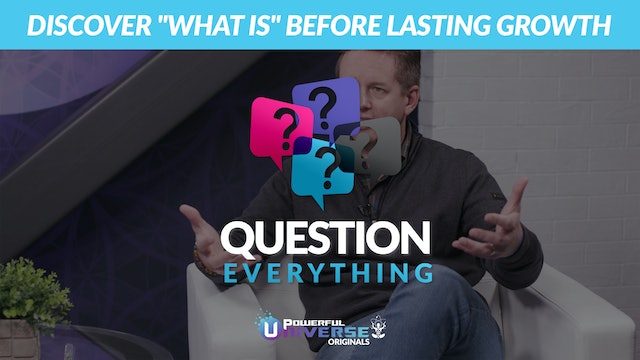 "Ep 6: Discover ""What Is"" Before Lasting Growth"