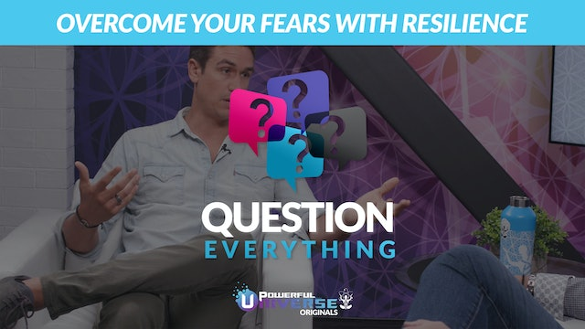 Ep 4: Overcome your Fears with Resilience